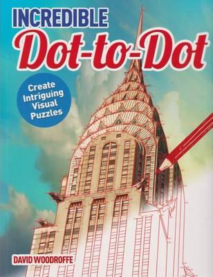 Incredible Dot-To-Dot by David Woodroffe