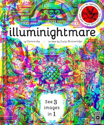 Illuminightmare: Explore the Supernatural with Your Magic Three-Colour Lens by Lucy Brownridge