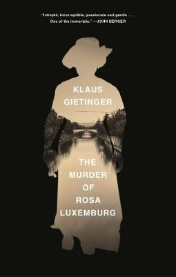 The Murder of Rosa Luxemburg by Klaus Gietinger