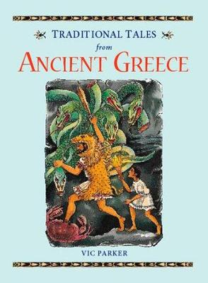 Traditional Tales Ancient Greece by Vic Parker