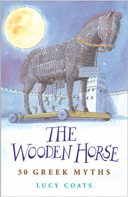 The Wooden Horse by Lucy Coats