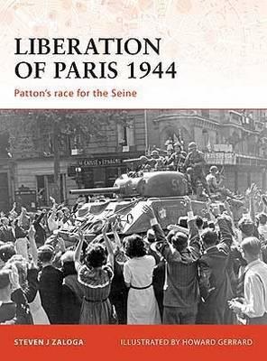 Liberation of Paris 1944 by Steven Zaloga
