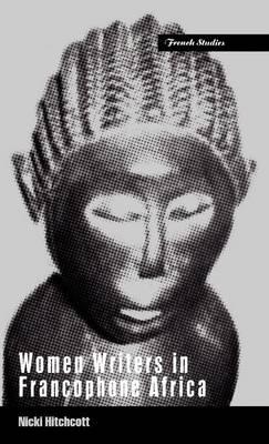 Women Writers in Francophone Africa book