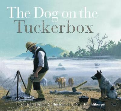 Dog on the Tuckerbox by Peter Gouldthorpe