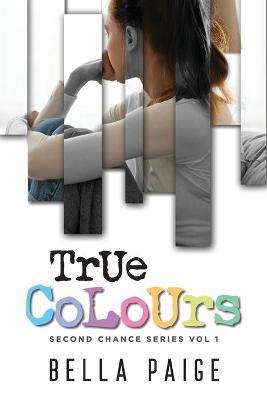 True Colours by Bella Paige