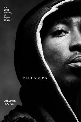 Changes: An Oral History of Tupac Shakur book