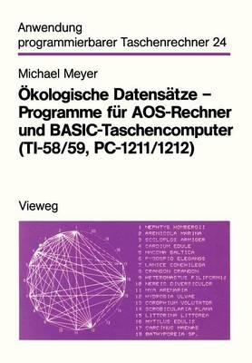 �kologische Datens�tze -- Programme F�r Aos-Rechner Und Basic-Taschencomputer (Ti-58/59, Pc-1211/1212) by Michael Meyer