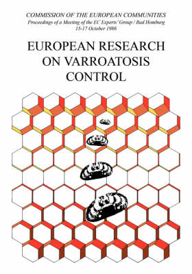 European Research on Varroatosis Control by Commission of the European Communities. (CEC) DG for Energy