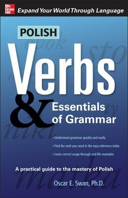 Polish Verbs & Essentials of Grammar, Second Edition by Oscar E. Swan