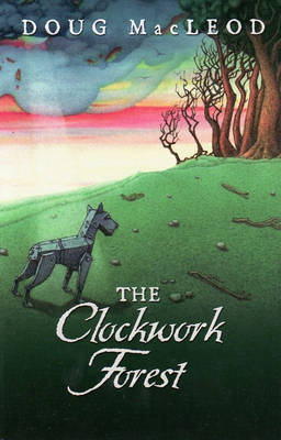 The Clockwork Forest by Doug MacLeod
