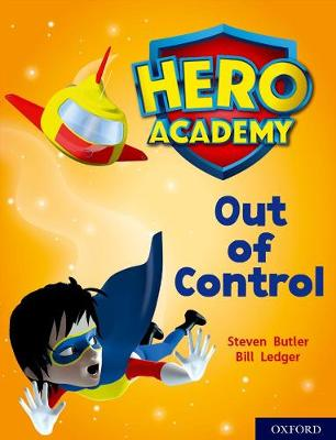 Hero Academy: Oxford Level 8, Purple Book Band: Out of Control by Steven Butler