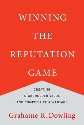 Winning the Reputation Game by Grahame R. Dowling