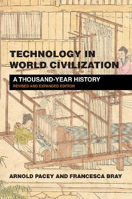Technology in World Civilization: A Thousand-Year History: Revised and expanded edition book