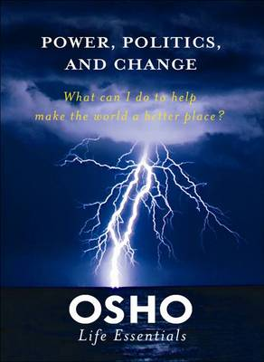 Power, Politics and Change by Osho