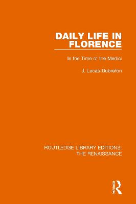 Daily Life in Florence: In the Time of the Medici book