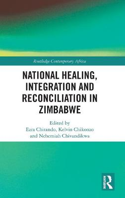 National Healing, Integration and Reconciliation in Zimbabwe book