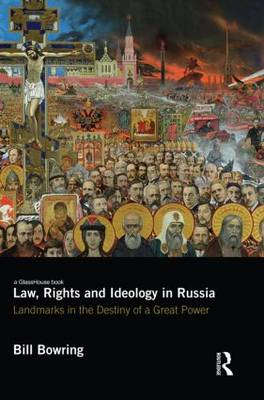 Law, Rights and Ideology in Russia book