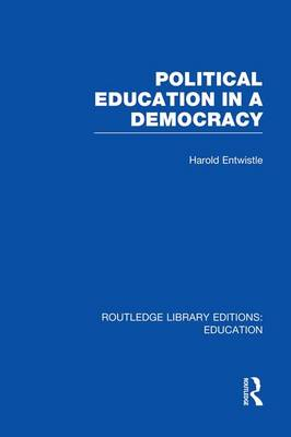 Political Education in a Democracy by Harold Entwistle