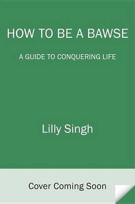 How to Be a Bawse by Lilly Singh