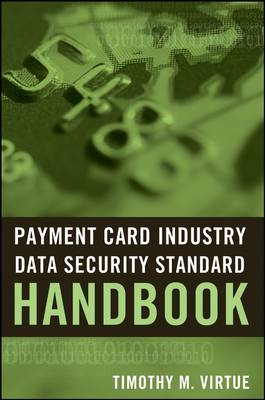 Payment Card Industry Data Security Standard Handbook book