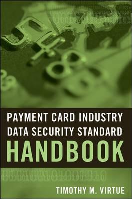 Payment Card Industry Data Security Standard Handbook book