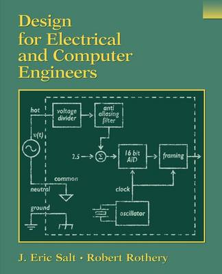 Design for Electrical and Computer Engineers by J. Eric Salt
