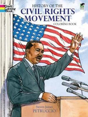 History of the Civil Rights Movement Coloring Book by Steven James Petruccio