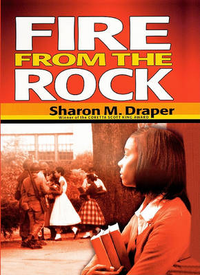 Fire from the Rock by Sharon M Draper