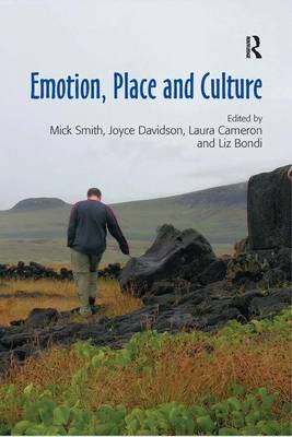 Emotion, Place and Culture by Mick Smith
