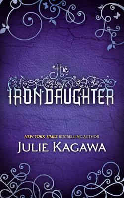 The Iron Daughter by Julie Kagawa
