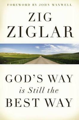 God's Way is Still the Best Way by Zig Ziglar
