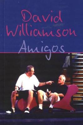 Amigos by David Williamson