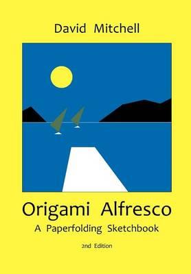 Origami Alfresco by David Mitchell