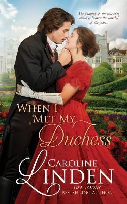 When I Met My Duchess by Caroline Linden