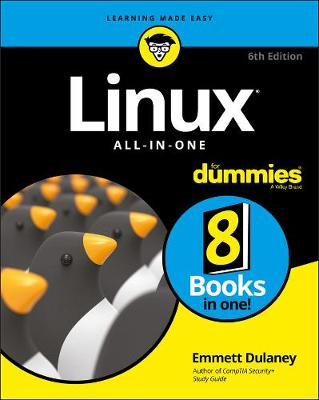 Linux All-In-One For Dummies by Emmett Dulaney