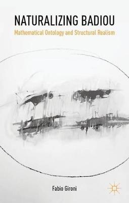 Naturalizing Badiou by Fabio Gironi