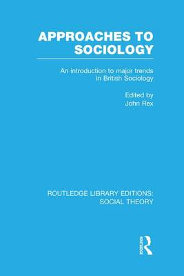 Approaches to Sociology by John Rex