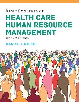 Basic Concepts Of Health Care Human Resource Management by Nancy J. Niles