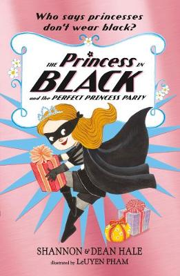 The Princess in Black and the Perfect Princess Party by LeUyen Pham