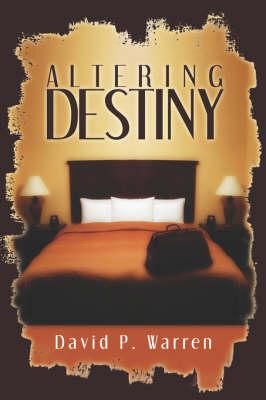 Altering Destiny by David P Warren