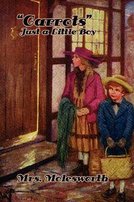 Carrots: Just a Little Boy (Illustrated Edition) by Mrs Molesworth