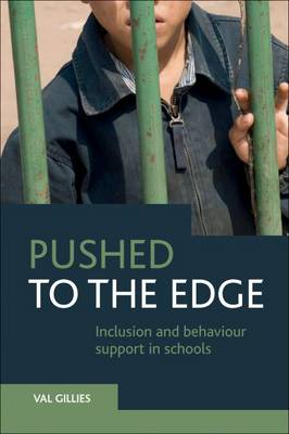 Pushed to the Edge: Inclusion and Behaviour Support in Schools by Val Gillies