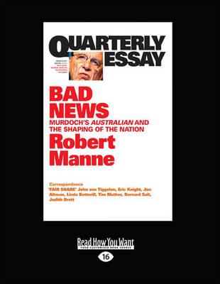 Quarterly Essay 43: Bad News by Robert Manne