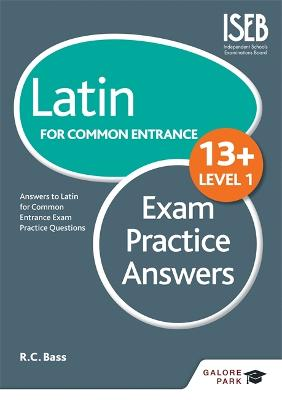 Latin for Common Entrance 13+ Exam Practice Answers Level 1 by Bob Bass