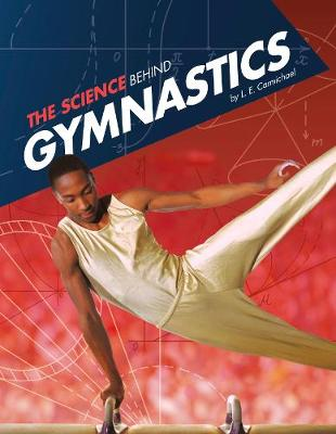 The The Science Behind Gymnastics by L E Carmichael