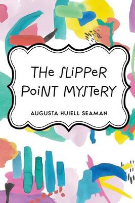 Slipper Point Mystery by Augusta Huiell Seaman