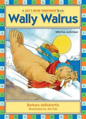 Wally Walrus by Barbara DeRubertis