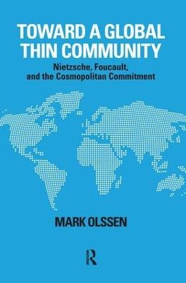 Toward a Global Thin Community: Nietzsche, Foucault, and the Cosmopolitan Commitment book