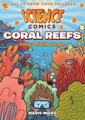 Science Comics: Coral Reefs by Maris Wicks
