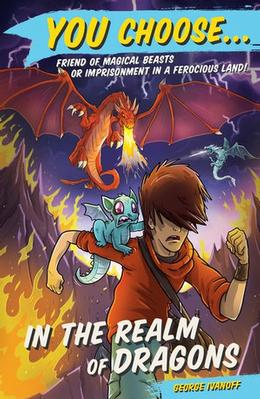 You Choose 10: In the Realm of Dragons by George Ivanoff